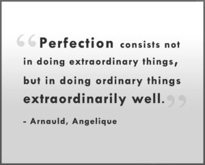 perfection-consists-not-in-doing-extraordinary-things