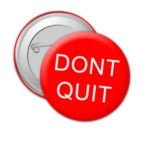 Don't Quit Ever